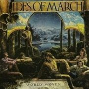 Ides of March, 'World Woven'