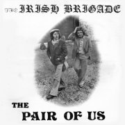 Irish Brigade, 'The Pair of Us'