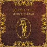 Jethro Tull, 'Living in the Past'