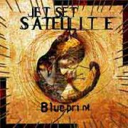 Jet Set Satellite, 'Blueprint'