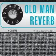 Jigsaw Seen, 'Old Man Reverb'