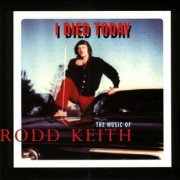 Rodd Keith, 'I Died Today'
