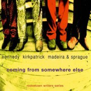 Kennedy, Kirkpatrick, Madeira & Sprague, 'Coming From Somewhere Else'