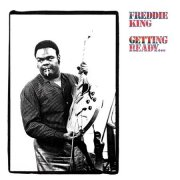 Freddie King, 'Getting Ready...'