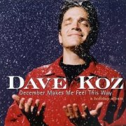 Dave Koz, 'December Makes Me Feel This Way'
