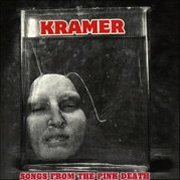 Kramer, 'Songs From the Pink Death'