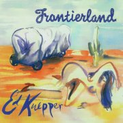 Ed Kuepper, 'Frontierland'