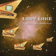 Lady Lake, 'SuperCleanDreamMachine'