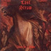 Last Straw, 'Alone on a Stone'