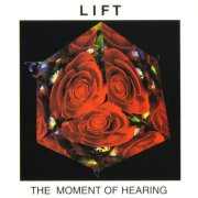 Lift [US], 'The Moment of Hearing'
