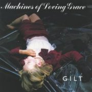 Machines of Loving Grace, 'Gilt'