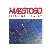 Maestoso, 'Fiddling Meanly'