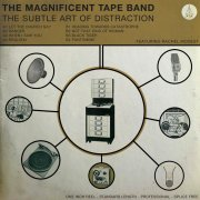 Magnificent Tape Band, 'The Subtle Art of Distraction'
