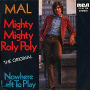 Mal, 'Mighty Mighty Roly Poly'
