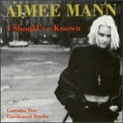 Aimee Mann, 'I Should've Known'