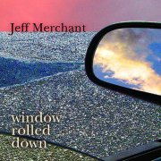 Jeff Merchant, 'Window Rolled Down'