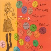 Minus 5, 'Let the War Against Music Begin'