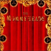 Mommyheads, 'The Mommyheads'
