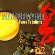 Monster Magnet, 'Dopes to Infinity'