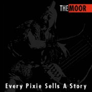 The Moor, 'Every Pixie Sells a Story'