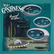 Mr. Goshness, 'Beyond the Blue'