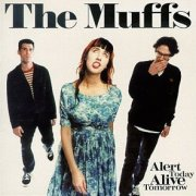 Muffs, 'Alert Today Alive Tomorrow'
