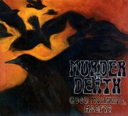 Murder By Death, 'Good Morning, Magpie'