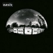 Oasis, 'Don't Believe the Truth'