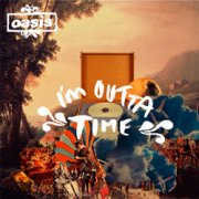 Oasis, 'I'm Outta Time'
