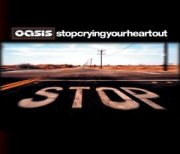 Oasis, 'Stop Crying Your Heart Out'