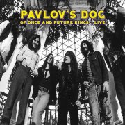 Pavlov's Dog, 'Of Once & Future Kings... Live'
