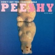 Pee Shy, 'Don't Get Too Comfortable'