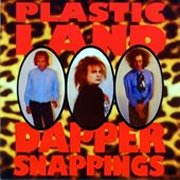 Plasticland, 'Dapper Snappings'