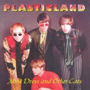 Plasticland, 'Mink Dress & Other Cats'