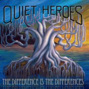 Quiet Heroes, 'The Difference is the Differences'