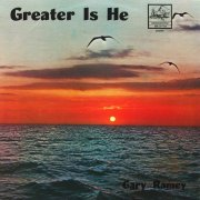 Gary Ramey, 'Greater is He'