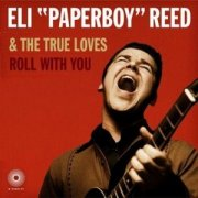 "Eli ""Paperboy"" Reed & the True Loves, 'Roll With You'"
