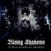 Rising Shadows, 'Finis Gloriae Mundi'
