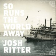 Josh Ritter, 'So Runs the World Away'