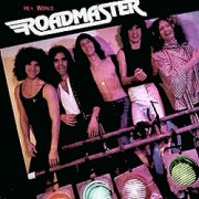 Roadmaster, 'Hey World'