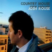 Josh Rouse, 'Country Mouse City House'