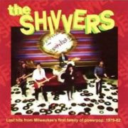Shivvers, 'Lost Hits From Milwaukee's First Family of Powerpop'