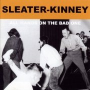 Sleater-Kinney, 'All Hands on the Bad One'