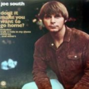 Joe South, 'Don't it Make You Want to Go Home'