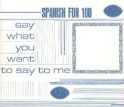 Spanish for 100, 'Say What You Want to Say to Me'