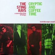 Sting-Rays, 'Cryptic & Coffee Time'