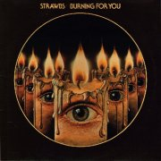 Strawbs, 'Burning for You'