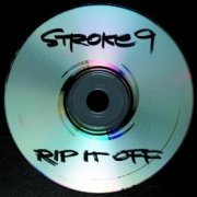 Stroke 9, 'Rip it Off'