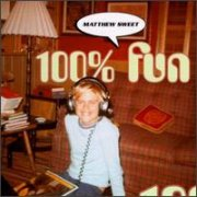 Matthew Sweet, '100% Fun'
