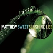 Matthew Sweet, 'Sunshine Lies'